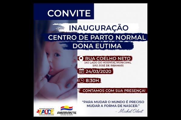 CENTRO DE PARTO NORMAL DO MUNICÍPIO DE AMARANTE DO MARANHÃO SERÁ INAUGURADO DIA 24  DE MARÇO DO CORRENTE ANO